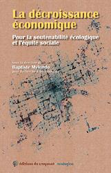 La décroissance économique - Pour la soutenabilité écologique et l'équité sociale